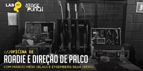 05/11 - OFICINA DE ROADIE E DIREÇÃO DE PALCO NO LAB MUNDO PENSANTE ingressos