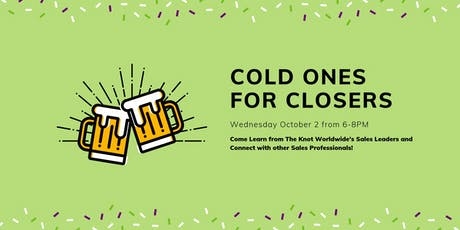 Cold Ones for Closers tickets