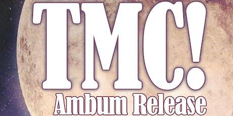 TMC! (Album Release) tickets