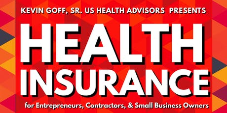 Health Insurance for Entrepreneurs, Contractors, &  Small Business Owners tickets