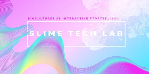 Biocultures as Interactive Storytelling with Slime Tech Lab