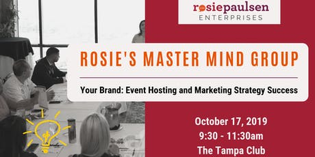 Rosie's Master Mind Group - Your Brand: Event Hosting & Marketing Strategy tickets