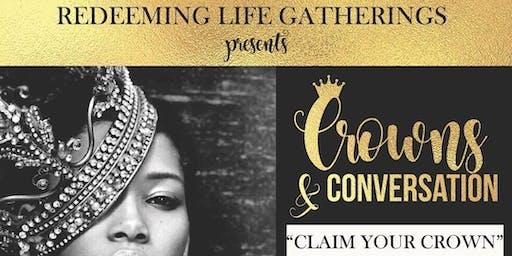 """""""Crowns & Conversation"""""""
