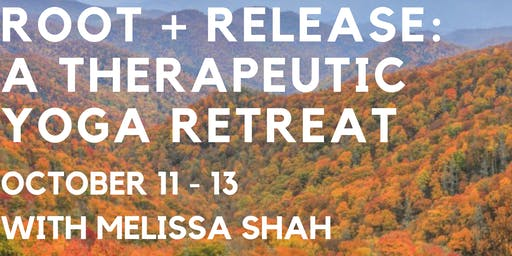 Root + Release: A Therapeutic Yoga Retreat