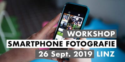 Smartphone Fotografie Workshop - 26. September 2019 - Linz