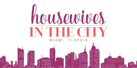Miami Housewives In The City tickets