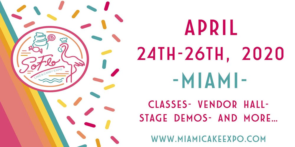 List Of Conventions 2020.Soflo Cake And Candy Expo 2020 Tickets Sat Apr 25 2020 At