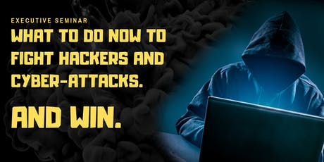 [LUNCH + LEARN] What to do NOW to fight hackers and cyber-attacks. And WIN. tickets