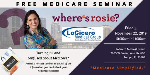 Medicare 101 - Free Medicare Seminar - Hosted by LoCicero Medical Group