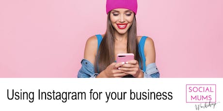 Using Instagram for your Business - Chislehurst tickets