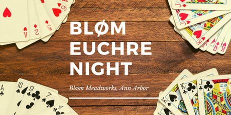 Euchre Night at Bløm Meadworks, Ann Arbor tickets