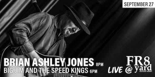 Live @ FR8yard! Brian Ashley Jones with Big Jim Brown & the Speed Kings