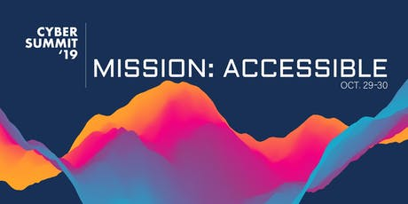 Cyber Summit '19: Mission Accessible tickets