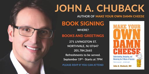 Make Your Own Damn Cheese Book Signing by John Chuback MD