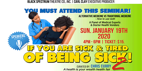 If You Are Sick & Tired of Being Sick! 2 tickets