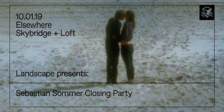 Sebastian Sommer Closing Party @ Elsewhere Loft tickets