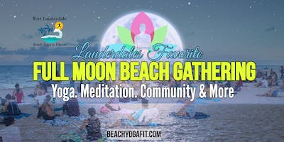 Full Moon Beach Gathering: Yoga, Meditation & More | $10 at door