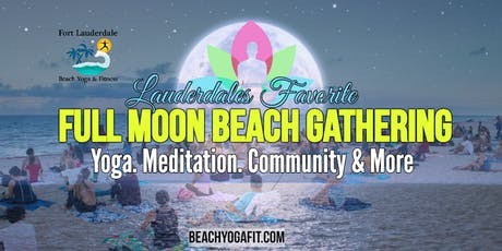 Full Moon Beach Gathering: Yoga, Meditation & More | $10 at door tickets