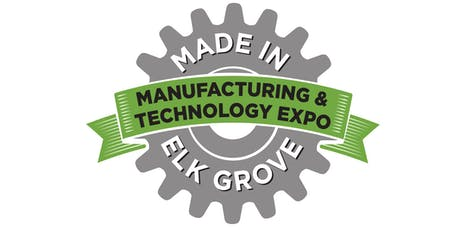 Made In Elk Grove Manufacturing & Technology Expo 2019 - Registration tickets