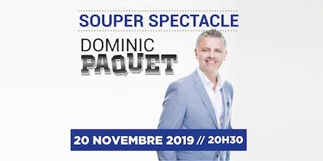 Souper Spectacle avec Dominic Paquet billets