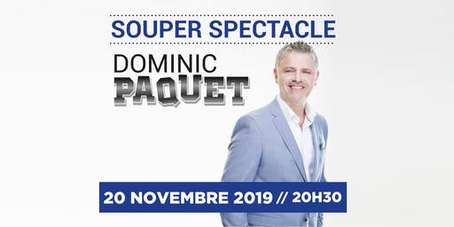 Souper Spectacle avec Dominic Paquet