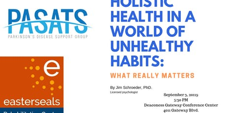 Holistic Health in a World of Unhealthy Habits: What Really Matters  tickets