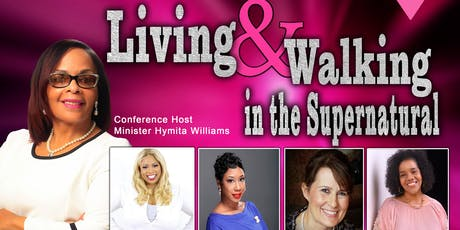 Living & Walking in the Supernatural Women's Conference tickets