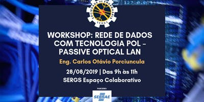 Workshop: Rede de dados com tecnologia POL – PASSIVE OPTICAL LAN