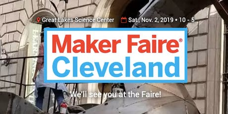 Maker Faire Cleveland 2019 tickets