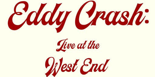 Eddy Crash: Live at The West End