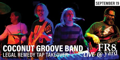 The Coconut Groove Band LIVE @ FR8yard! w/a Legal Remedy Tap Takeover!!! tickets