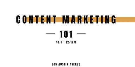 Content Marketing 101 For Your Business tickets