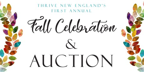 THRIVE New England's First Annual Fall Celebration and Auction tickets