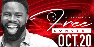 I'm Free Concert - Dr. James Mable, Jr.