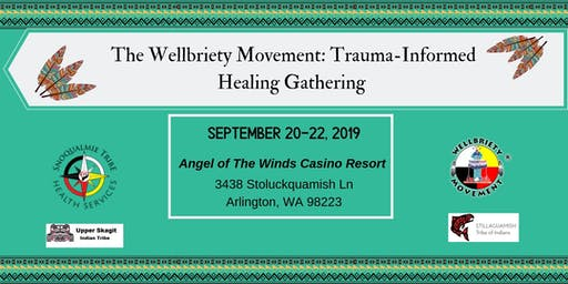 The Wellbriety Movement: Trauma-Informed Healing Gathering