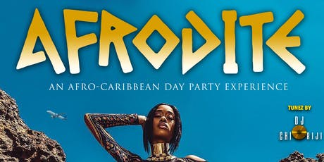 AFRODITE: AN AFRO-CARIBBEAN DAY PARTY EXPERIENCE tickets