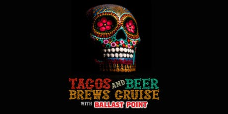 Ballast Point Tacos and Beer Cruise  tickets