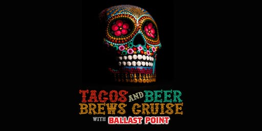 Ballast Point Tacos and Beer Cruise