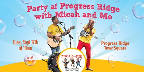 Party at Progress Ridge with Micah and Me tickets