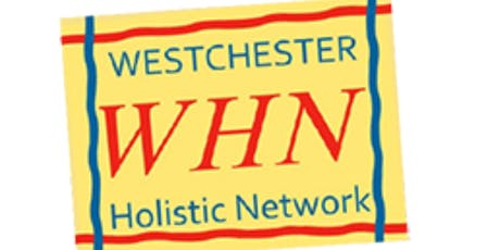 WHN Westchester Holistic Network Gatherings 2019/ 2020 tickets