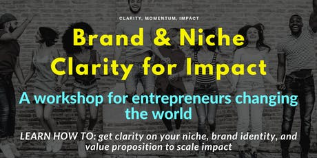 Startup Brand & Niche Clarity for Impact (Workshop + Private Coaching Session) tickets