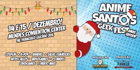 Anime Santos Geek Fest Xmas Edition ingressos