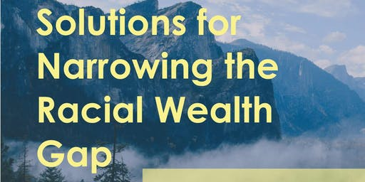 Solutions for Narrowing the Racial Wealth Gap