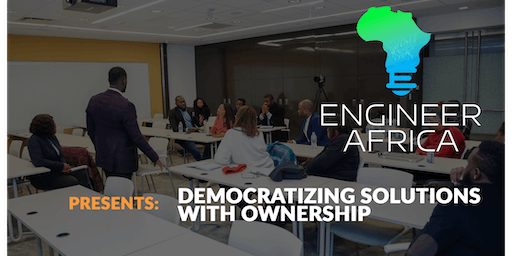 Engineer Africa - Democratizing solutions with ownership
