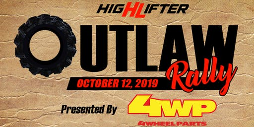 High Lifter Outlaw Rally presented by 4 Wheel Part