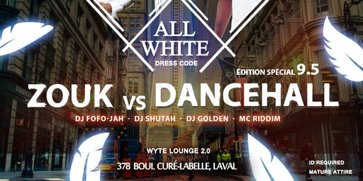 Zouk vs Dancehall 9.5 ▪︎ All White Edition