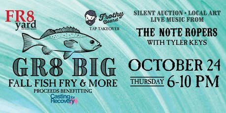 The GR8 Big Fall Fish Fry & So Much More - Benefiting Casting for Recovery tickets