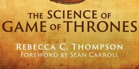 Fire, Ice, and Physics –  The Science of Game of Thrones tickets