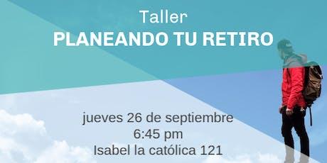 Taller PLANEANDO TU RETIRO tickets