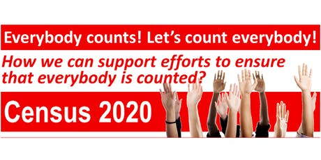 Census 2020 - Everybody Counts! Let's Count Everybody! tickets
